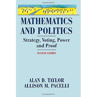 Mathematics and Politics - Strategy - Voting - Power - and Proof by Al