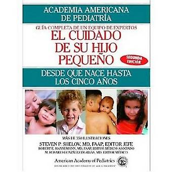 Caring for Your Baby and Young Child - Birth to Age 5 (2nd Revised edi