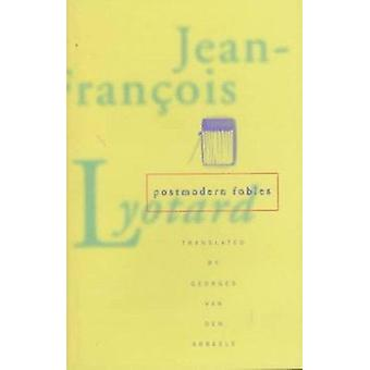 Postmodern Fables by Jean-Francois Lyotard - Georges TRA>Van Den Abbe