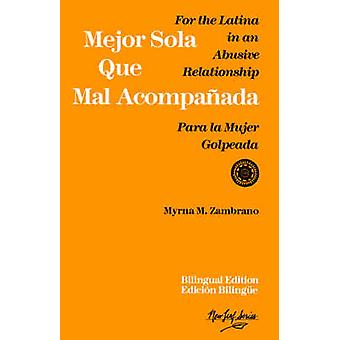 Mejor Sola Que Mal Acompanada - For the Latina in an Abusive Relations