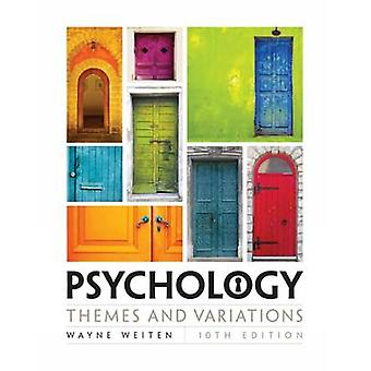 Psychology - Themes and Variations (10th Revised edition) by Wayne Wei