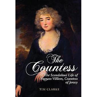 The Countess - The Scandalous Life of Frances Villiers - Countess of J