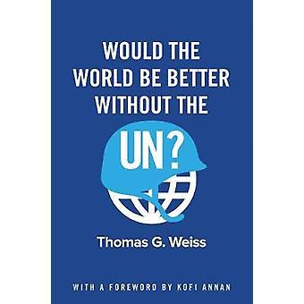 世界は国連しない方が良いでしょうか。トーマス G. ワイス - 978150