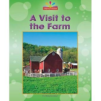 A Visit to the Farm by Mary Lindeen - 9781599539102 Book