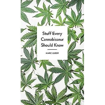 Stuff Every Cannabisseur Should Know by Marc Luber - 9781683691341 Bo