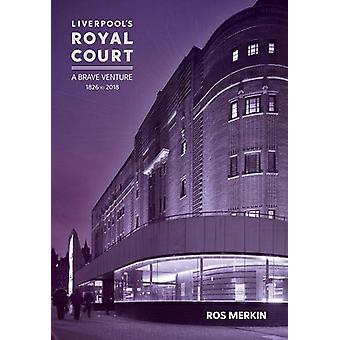 Liverpool's Royal Court Theatre - 'A Brave Venture' by Ros Merkin - 97