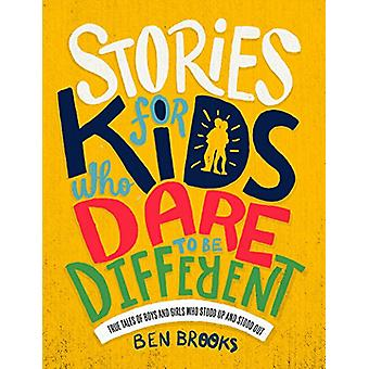 Stories for Kids Who Dare to be Different by Ben Brooks - 97817874765