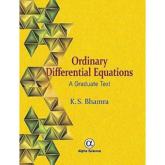 Ordinary Differential Equations - A Graduate Text by K. S. Bhamra - 97