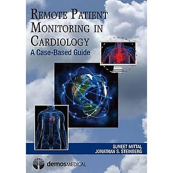 Remote Patient Monitoring in Cardiology by Suneet Mittal - Jonathan S