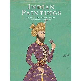 Indian Paintings - The Collection of the Dresden Kupferstich-Kabinett