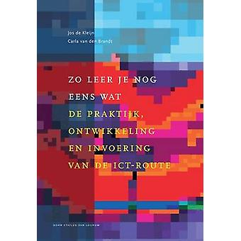 Zo Leer Je Nog Eens Wat - de Praktijk - Ontwikkeling En Invoering Van