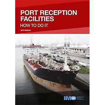 Port reception facilities - how to do it by International Maritime Org