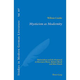 Mysticism as Modernity - Nationalism and the Irrational in Hermann Hes