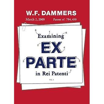 Examining Ex Parte in Rei Patenti - Application of the Ex Parte Injunc