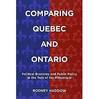 Comparing Quebec and Ontario: Political Economy and Public Policy at the Turn of the Millennium (Studies in Comparative...