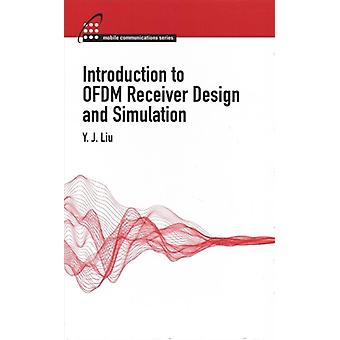 Introduction to OFDM Receiver Design and Simulation by YJ Liu