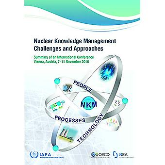 Nuclear Knowledge Management Challenges and Approaches - Summary of an