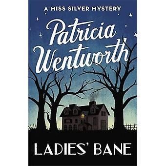 Ladies' Bane by Patricia Wentworth - 9781473673922 Kirja