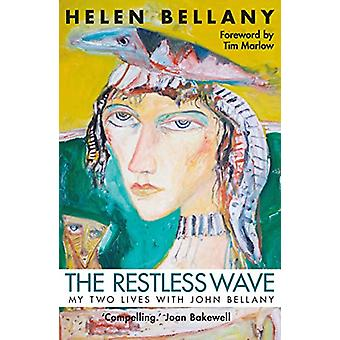 The Restless Wave - My Two Lives with John Bellany by Helen Bellany -