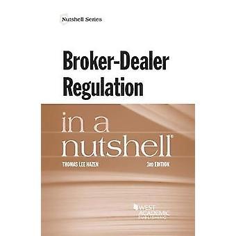 Broker-Dealer Regulation in a Nutshell by Thomas Hazen - 978163460339
