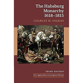 The Habsburg Monarchy - 1618-1815 by Charles W. Ingrao - 978110871333