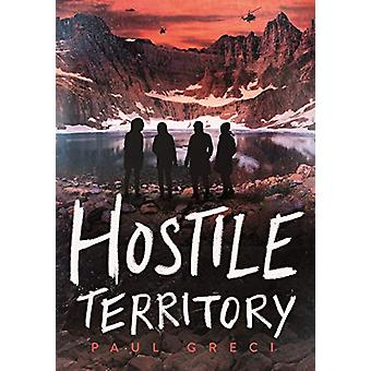 Hostile Territory by Paul Greci - 9781250184627 Book
