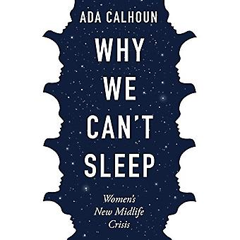 Why We Can't Sleep - Women's New Midlife Crisis by Ada Calhoun - 97816
