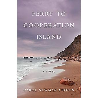 Ferry to Cooperation Island by Carol Newman Cronin - 9781631528644 Bo
