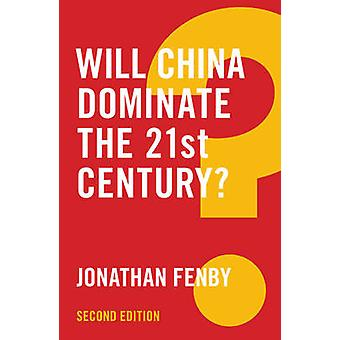 Will China Dominate the 21st Century by Fenby & Jonathan