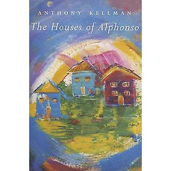 The House of Alphonso by Anthony Kellman - 9781900715829 Book