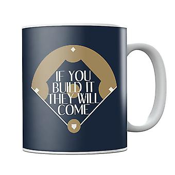 If You Build It They Will Come Field Of Dreams Mug