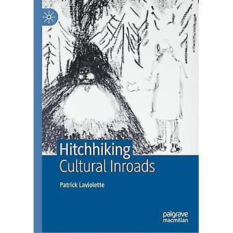 Hitchhiking  Cultural Inroads by Patrick Laviolette