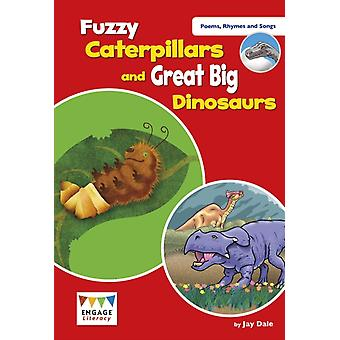 Fuzzy Caterpillars and Great Big Dinosaurs by Dale & Jay
