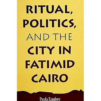 Ritual - Politics and the City in Fatimid Cairo by Paula Sanders - 97