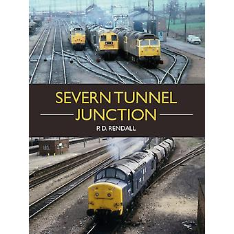 The Severn Tunnel Junction by Rendall & P D