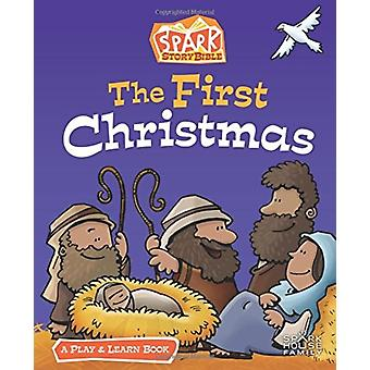 The First Christmas  A Spark Bible Play and Learn Book by Edited by Jill C Lafferty
