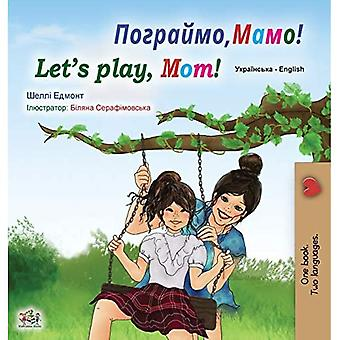 Let's play, Mom! (Ukrainian� English Bilingual Book for� Kids) (Ukrainian English Bilingual Collection)