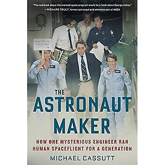 Astronaut Maker: Hvordan en mystisk Ingeniør Ran Human Spaceflight for en generation