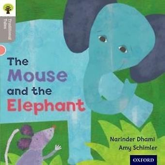 Oxford Reading Tree Traditional Tales: Level 1. The Mouse and the Elephant