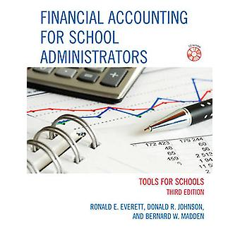 Financial Accounting for School Administrators by Ronald E. EverettDonald R. JohnsonBernard W. Madden