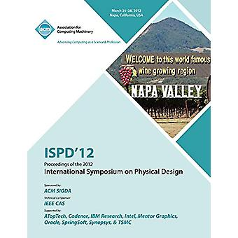 ISPD 12 Proceedings of the 2012 International Symposium on Physical D
