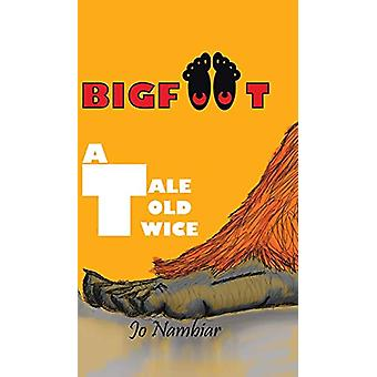 Bigfoot - A Tale Told Twice by Jo Nambiar - 9781482874969 Book