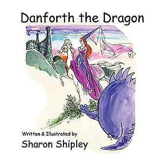 Danforth the Dragon by Sharon Shipley - 9781509224180 Book