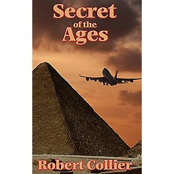 Secret of the Ages by Robert Collier - 9781515438373 Book