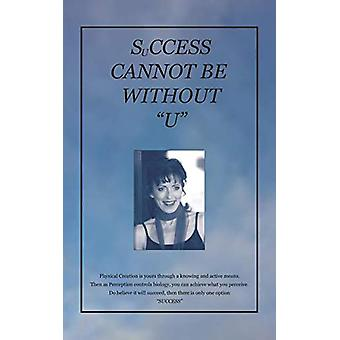 Success Cannot Be Without U by Maria Queally - 9781528903523 Book