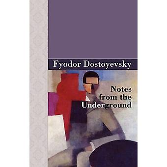 Notes from the Underground by Fyodor Dostoyevsky - 9781605120201 Book