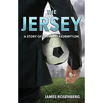 The Jersey - A Story of Loss and Redemption by James Rosenberg - 97817