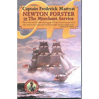 Newton Forster or The Merchant Service by Frederick Capt. Marryat