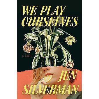 Pelaamme itseämme Jen Silverman