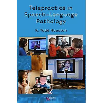 Telepractice in SpeechLanguage Pathology
